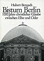 Bistum Berlin. Kirche zwischen Elbe und…