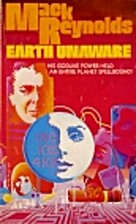 Earth unaware by Mack Reynolds