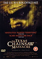 The Texas Chainsaw Massacre [2003 movie] by…