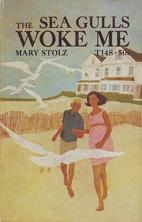 The Sea Gulls Woke Me by Mary Stolz