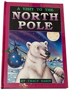 A Visit to the North Pole by Tracy Sabin