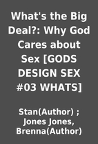 What's the Big Deal?: Why God Cares…