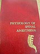 Physiology of spinal anesthesia by Nicholas…