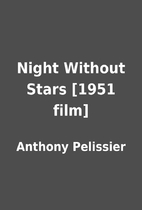 Night Without Stars [1951 film] by Anthony…