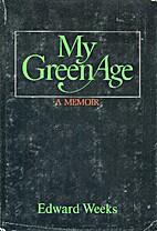 My green age by Edward Weeks