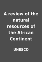 A review of the natural resources of the…