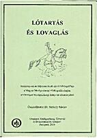 Lótartás és lovaglás [2010] by Dr.…