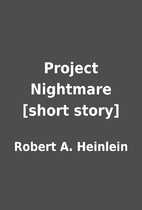Project Nightmare [short story] by Robert A.…