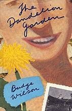The Dandelion Garden by Budge Wilson