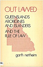 Out lawed: Queensland's Aborigines and…