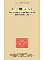 Le origini. Testi latini, italiani,…