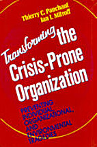 Transforming the Crisis-Prone Organization:…