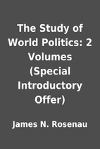The Study of World Politics: 2 Volumes…