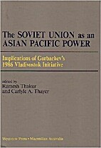 The Soviet Union as an Asian Pacific power :…