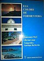 Els colors de Formentera by Esperanca Marí