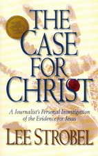 The Case for Christ: A Journalist's Personal…