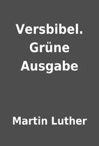 Versbibel. Grüne Ausgabe by Martin Luther
