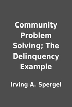 Community Problem Solving; The Delinquency…