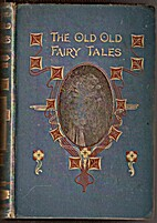 The Old Old Fairy Tales by Mrs. Valentine