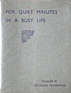 For Quiet Minutes in a Busy Life by Gertrude…