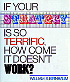 If Your Strategy Is So Terrific, How Come It…