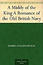 A Middy of the King A Romance of the Old…