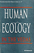 Human Ecology in the Vedas (Reconstructing…