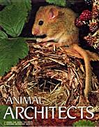 Animal Architects (Books for World…