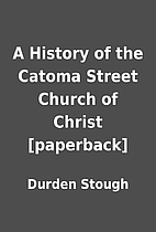A History of the Catoma Street Church of…