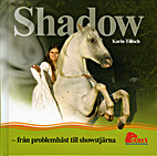 Shadow: The Horse That Emerged from the…