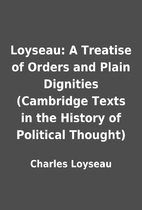 Loyseau: A Treatise of Orders and Plain…