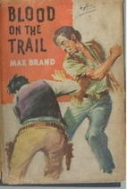 Blood on the Trail by Max Brand