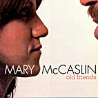 Old Friends by Mary McCaslin