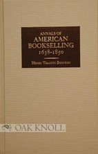 Annals of American Bookselling, 1638-1850…