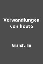 Verwandlungen von heute by Grandville
