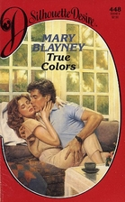 True Colors by Mary Blayney