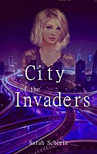 City of the Invaders by Sarah Scheele