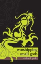 Worshipping Small Gods by Richard Parks