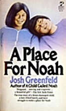 A Place for Noah by Josh Greenfeld