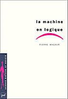 La Machine en logique by Pierre Wagner