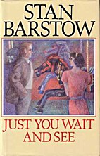 Just You Wait and See by Stan Barstow
