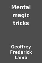 Mental magic tricks by Geoffrey Frederick…