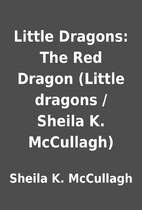 Little Dragons: The Red Dragon (Little…