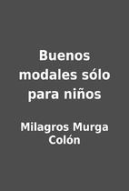 Buenos modales sólo para niños by Milagros…