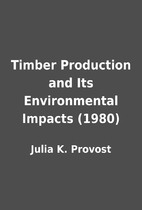 Timber Production and Its Environmental…