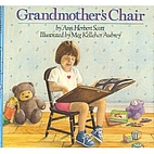Grandmother's chair by Ann Herbert Scott