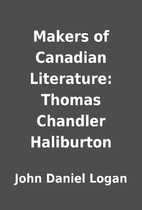 Makers of Canadian Literature: Thomas…