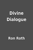 Divine Dialogue by Ron Roth