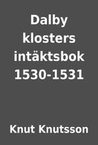 Dalby klosters intäktsbok 1530-1531 by Knut…