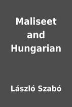 Maliseet and Hungarian by László Szabó